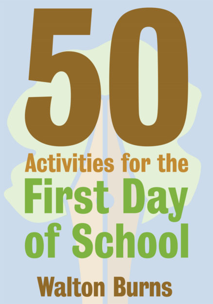 50 Activities for the First Day of School by Walton Burns Alphabet Publishing