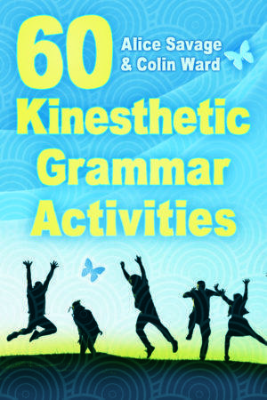 Cover of 60 Kinesthetic Grammar Activities by Alice Savage and Colin Ward