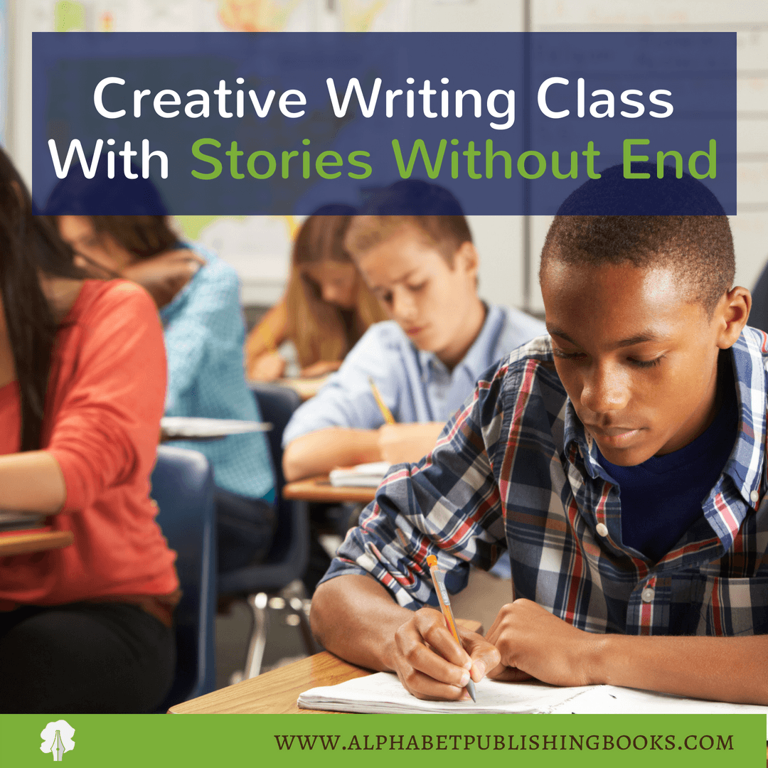 Creative Writing Class With Stories Without End by Taylor Sapp, published by Alphabet Publishing