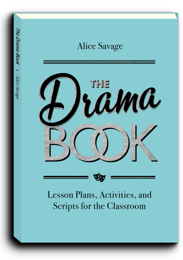Cover of The Drama Book by Alice Savage, Drama Activities, Lesson Plans, and original scripts for the English classroom