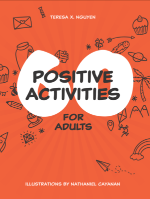 Cover of 60 Positive Activities for Adults by Teresa X. Nugyen and Nathaniel Cayanan