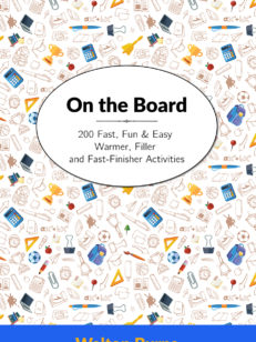 On the Board: 200 Fast, Fun & Easy Warmer, Filler and Fast-Finisher Activities by Walton Burns