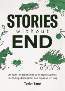 Engage Reluctant Writers with Stories Without End by Taylor Sapp available as ebook or in paperback